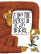 *A Funny Thing Happened on the Way to School...* by Davide Cali and Benjamin Chaud