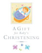 *A Gift for Baby's Christening* by Lois Rock, illustrated by Sanja Rescek