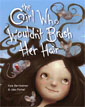 *The Girl Who Wouldn't Brush Her Hair* by Kate Bernheimer, illustrated by Jake Parker