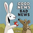 *Good News, Bad News* by Jeff Mack