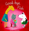 *Good-Bye, Fish (The Animal Square)* by Judith Koppens, illustrated by Eline Van Lindenhuizen