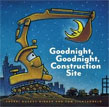 *Goodnight, Goodnight, Construction Site* by Sherri Duskey Rinker, illustrated by Tom Lichtenheld