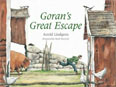 *Goran's Great Escape* by Astrid Lindgren, illustrated by Marit Tornqvist