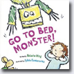 *Go to Bed, Monster!* by Natasha Wing, illustrated by Sylvie Kantorovitz