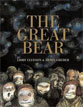 *The Great Bear* by Libby Gleeson, illustrated by Armin Greder