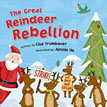 *The Great Reindeer Rebellion* by Lisa Trumbauer, illustrated by Jannie Ho