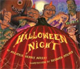 *Halloween Night* by Marjorie Dennis Murray, illustrated by Brandon Dorman