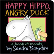 *Happy Hippo, Angry Duck: A Book of Moods* by Sandra Boynton
