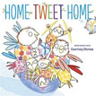 *Home Tweet Home* by Courtney Dicmas