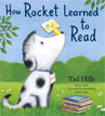 *How Rocket Learned to Read* by Tad Hills