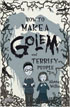 *How to Make a Golem and Terrify People* by Alette J. Willis - middle grades book review