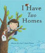 *I Have Two Homes* by Marian De Smet and Nynke Mare Talsma