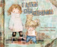 *I Like Old Clothes* by Mary Ann Hoberman, illustrated by Patrice Barton