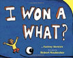 *I Won a What?* by Audrey Vernick, illustrated by Robert Neubecker