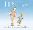 *I'll Be There* by Ann Stott, illustrated by Matt Phelan