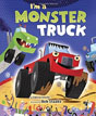 *I'm a Monster Truck (Little Golden Board Book)* by Dennis Shealy, illustrated by Bob Staake
