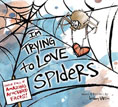 *I'm Trying to Love Spiders* by Bethany Barton