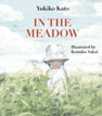 *In the Meadow* by Yukiko Kato, illustrated by Komako Sakai