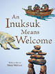 *An Inuksuk Means Welcome* by Mary Wallace