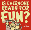 *Is Everyone Ready for Fun?* by Jan Thomas