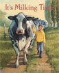 *It's Milking Time* by Phyllis Alsdurf, illustrated by Steve Johnson and Lou Fancher