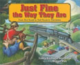 *Just Fine the Way They Are: From Dirt Roads to Rail Roads to Interstates* by Connie Nordhielm Woolridge, illustrated by Richard Walz