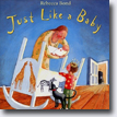 *Just Like a Baby* by Juanita Havill, illustrated by Christine Davenier