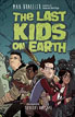 *The Last Kids on Earth* by Nicholas Gannon - click here for our middle grades book review