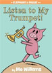 *Listen to My Trumpet! (An Elephant and Piggie Book)* by Mo Willems - beginning readers book review
