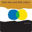 *Little Blue and Little Yellow* by Leo Lionni