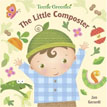 *The Little Composter (Teenie Greenies)* by Jan Gerardi