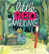 *Little Red Writing* by Joan Holub, illustrated by Melissa Sweet