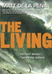*The Living* by Matt de la Pena - click here for our young adult book review