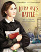 *Louisa May's Battle: How the Civil War Led to Little Women* by Kathleen Krull, illustrated by Carlyn Beccia