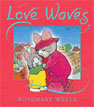 *Love Waves* by Rosemary Wells