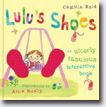 *Lulu's Shoes* by Camilla Reid, illustrated by Ailie Busby