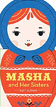 *Masha and Her Sisters* by Suzy Ultman - click here for our children's board book review