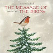 *The Message of the Birds* by Kate Westerlund, illustrated by Feridun Oral