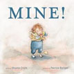 *Mine!* by Shutta Crum, illustrated by Patrice Barton