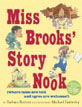 *Miss Brooks' Story Nook (where tales are told and ogres are welcome)* by Barbara Bottner, illustrated by Michael Emberley