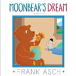 *Moonbear's Dream* by Frank Asch