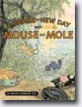 *A Brand-New Day with Mouse and Mole (A Mouse and Mole Story)* by Wong Herbert Yee