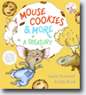 *Mouse Cookies and More: A Treasury (If You Give...)* by Laura Numeroff, illustrated by Felicia Bond
