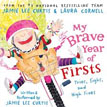 *My Brave Year of Firsts: Tries, Sighs, and High Fives* by Jamie Lee Curtis, illustrated by Laura Cornell