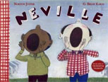 *Neville* by Norton Juster, illustrated by G. Brian Karas