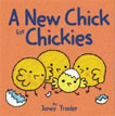 *A New Chick for Chickies* by Janee Trasler