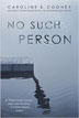 *No Such Person* by Caroline B. Cooney - click here for our young adult book review