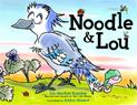 *Noodle and Lou* by Liz Garton Scanlon, illustrated by Arthur Howard