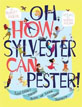 *Oh, How Sylvester Can Pester!: And Other Poems More or Less About Manners* by Robert Kinerk, illustrated by Drazen Kozjan
