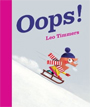*Oops!* by Leo Timmers
